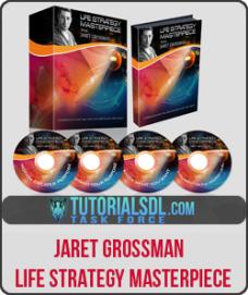 Jaret Grossman – Life Strategy Masterpiece