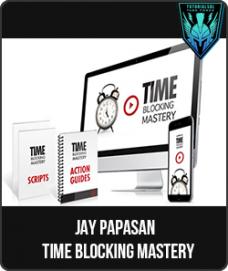 Jay Papasan – Time Blocking Mastery
