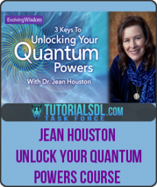 Jean Houston – Unlock Your Quantum Powers Course