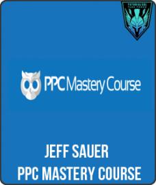Jeff Sauer – PPC Mastery Course