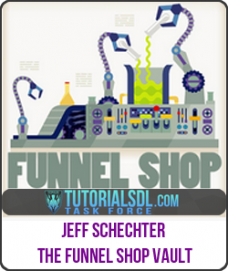 Jeff Schechter – The Funnel Shop Vault