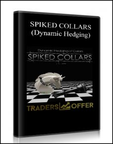 SPIKED COLLARS (Dynamic Hedging)