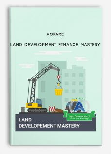 ACPARE – Land Development Finance Mastery