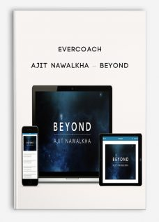 Evercoach – Ajit Nawalkha – Beyond