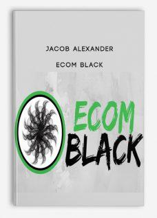 Jacob Alexander – Ecom Black