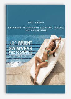 Joey Wright – Swimwear Photography Lighting, Posing, And Retouching