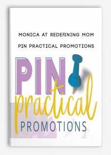 Monica At Redefining Mom – Pin Practical Promotions