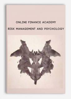 Online Finance Academy – Risk Management And Psychology