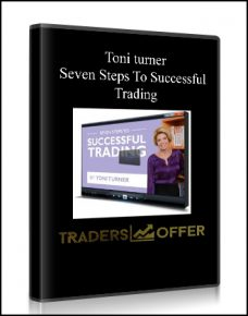 Toni turner – Seven Steps To Successful Trading