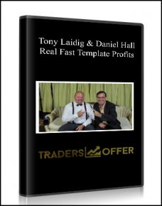 Tony Laidig & Daniel Hall – Real Fast Template Profits