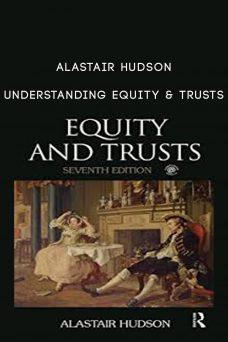 Alastair Hudson – Understanding Equity & Trusts
