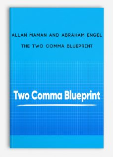 Allan Maman and Abraham Engel – The Two Comma Blueprint