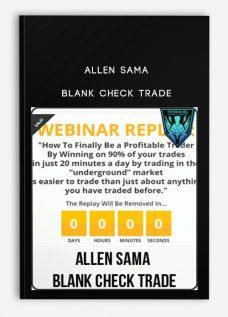 Allen Sama – Blank Check Trade