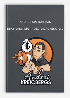 Andrei Kreicbergs – eBay Dropshipping Coaching 2.0