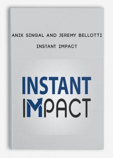 Anik Singal and Jeremy Bellotti – Instant Impact