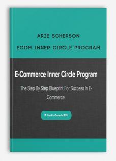 Arie Scherson – Ecom Inner Circle Program