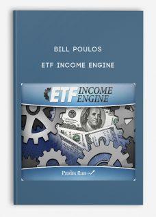 Bill Poulos – ETF Income Engine