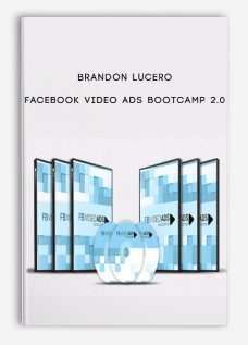 Brandon Lucero – Facebook Video Ads Bootcamp 2.0