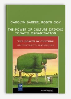 Carolyn Barker, Robyn Coy – The Power of Culture Driving Today's Organisation