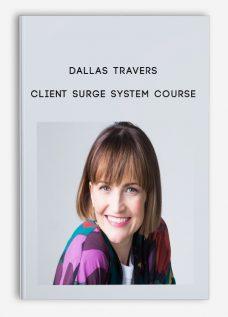 Dallas Travers – Client Surge System Course