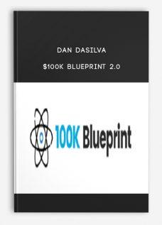 Dan DaSilva – $100K BluePrint 2.0