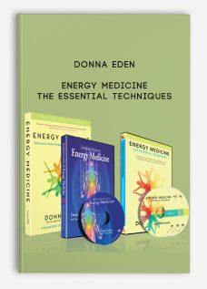 Donna Eden – Energy Medicine – The Essential Techniques