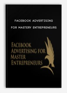 Facebook Advertising For Mastery Entrepreneurs