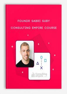 Foundr Sabri Suby – Consulting Empire Course