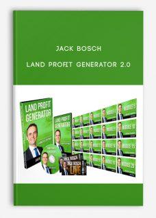 Jack Bosch – Land Profit Generator 2.0