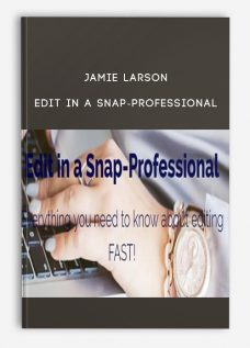 Jamie Larson – Edit In A Snap-Professional