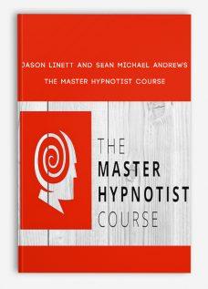 Jason Linett and Sean Michael Andrews – The Master Hypnotist Course