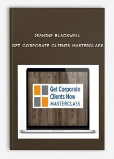 Jeanine Blackwell – Get Corporate Clients Masterclass