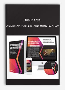 Josue Pena – Instagram Mastery and Monetization