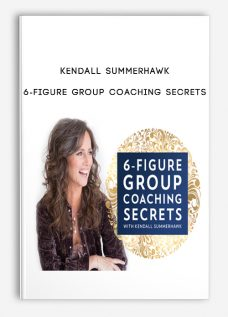 Kendall SummerHawk – 6-Figure Group Coaching Secrets