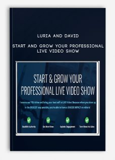 Luria and David – Start and Grow Your Professional Live Video Show