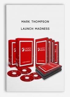 Mark Thompson – Launch Madness