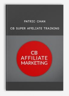 Patric Chan – CB Super Affiliate Training