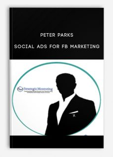 Peter Parks – Social Ads For FB Marketing