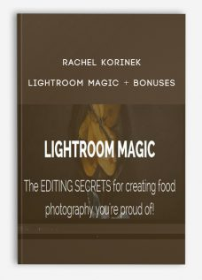 Rachel Korinek – Lightroom Magic + Bonuses