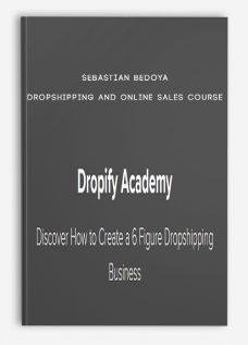 Sebastian Bedoya – Dropshipping and Online Sales Course