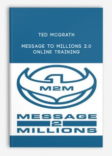 Ted McGrath – Message To Millions 2.0 Online Training
