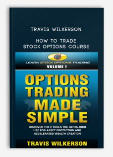 Travis Wilkerson – How to Trade Stock Options Course