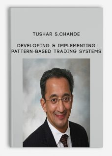 Tushar S.Chande – Developing & Implementing Pattern-Based Trading Systems