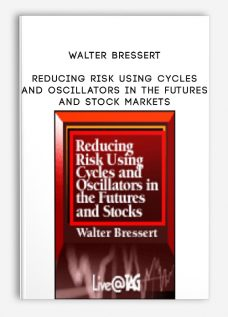 Walter Bressert – Reducing Risk Using Cycles and Oscillators in the Futures and Stock Markets