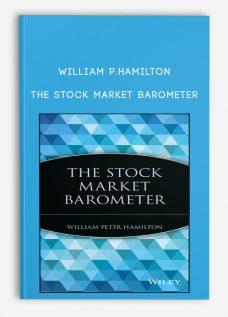 William P.Hamilton – The Stock Market Barometer