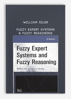 William Siler – Fuzzy Expert Systems & Fuzzy Reasoning