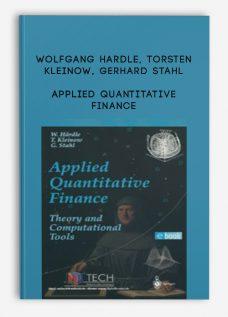 Wolfgang Hardle, Torsten Kleinow, Gerhard Stahl – Applied Quantitative Finance