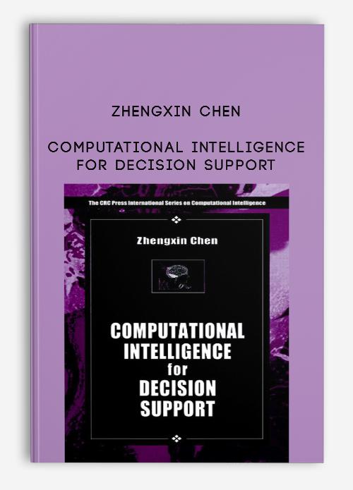 Computational Intelligence for Decision Support (International Series on Computational Intelligence)