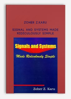 Zoher Z.Karu – Signal and Systems Made Ridiculously Simple