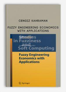 Cengiz Kahraman – Fuzzy Engineering Economics with Applications